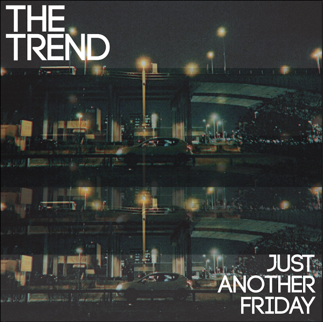"The Trend ""Just Another Friday"" Used By Kind Permission. The Trend Released on SoundHub. 2017"